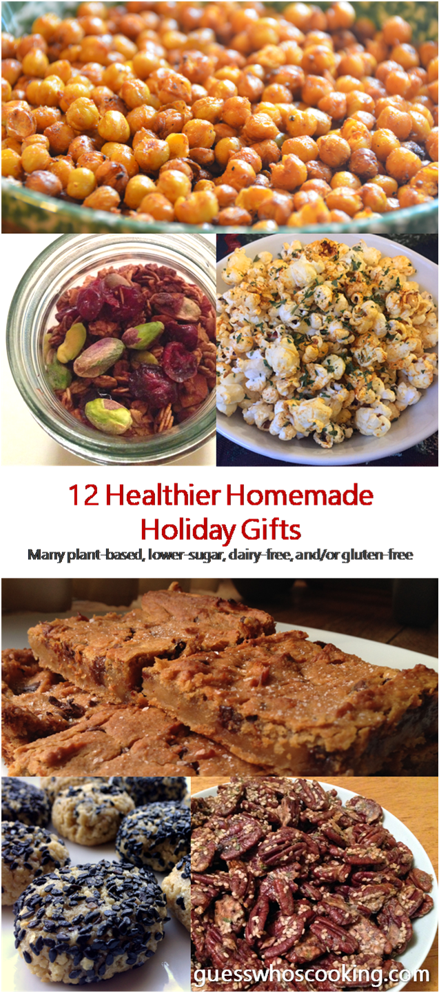 Healthier Homemade Holiday Gifts | many plant-based, lower-sugar, dairy-free, gluten-free | guesswhoscooking.com